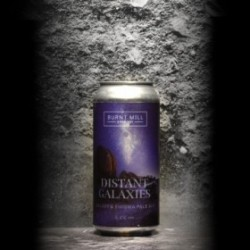 Burnt Mill - Distant Galaxies - 5.4% - 44cl - Can